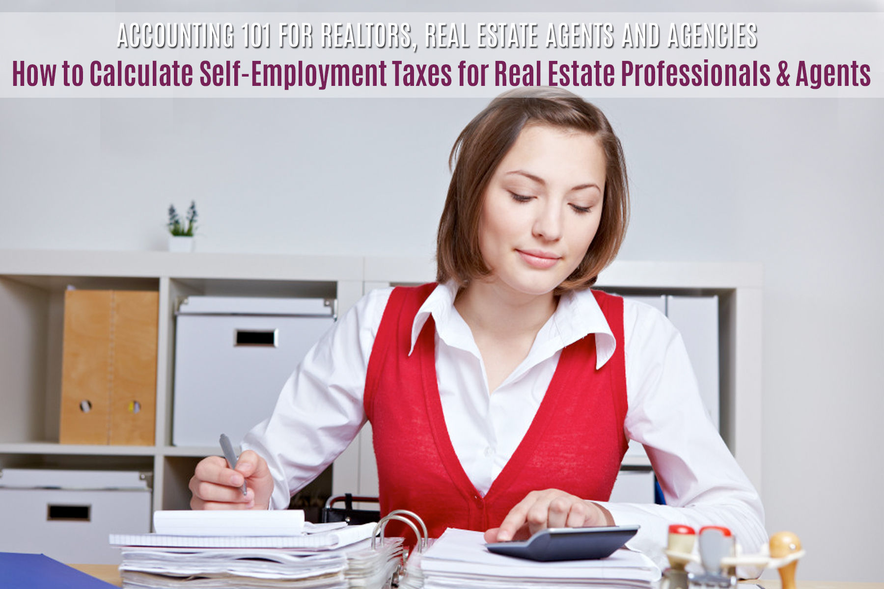 How To Calculate Selfemployment Taxes For Real Estate Professionals &  Agents