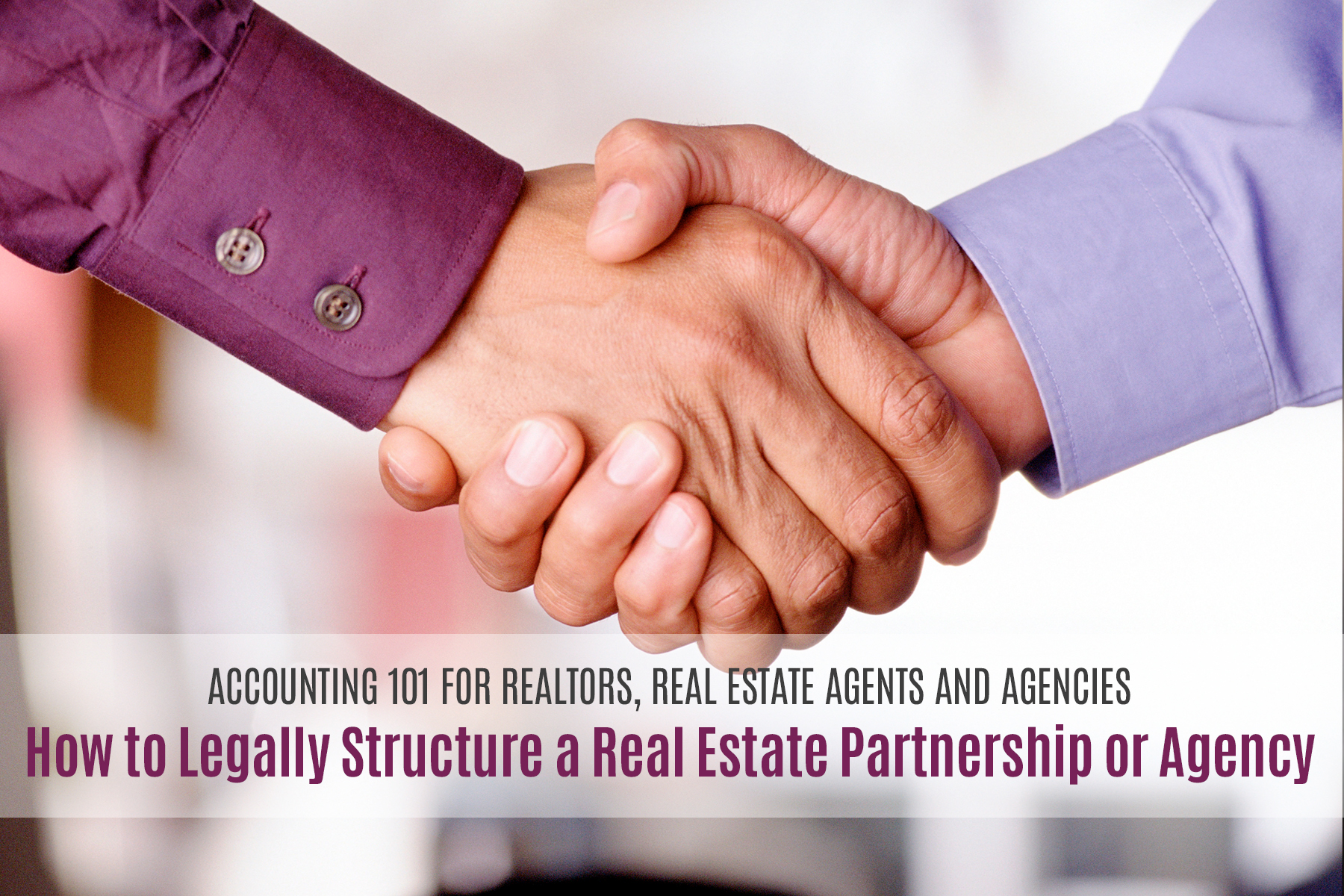 How To Legally Structure A Real Estate Partnership Or Agency