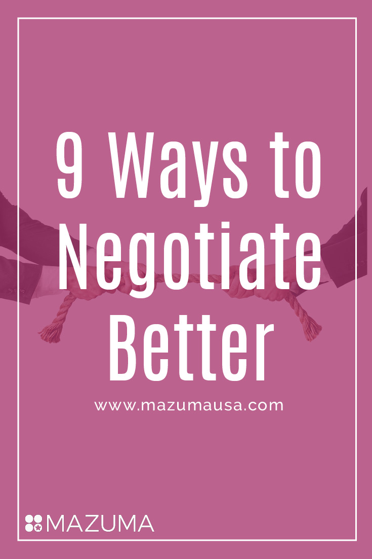 When you know how to negotiate you hold a lot of power. These 9 tips will help you negotiate better so you can take charge of your business.
