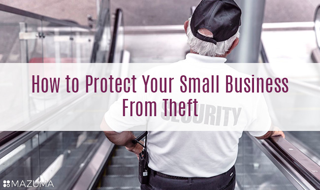 Your business is always vulnerable to theft from employees, shoplifters or cyber hackers. Check out these tips to protect you and your business no matter where the threat comes from.
