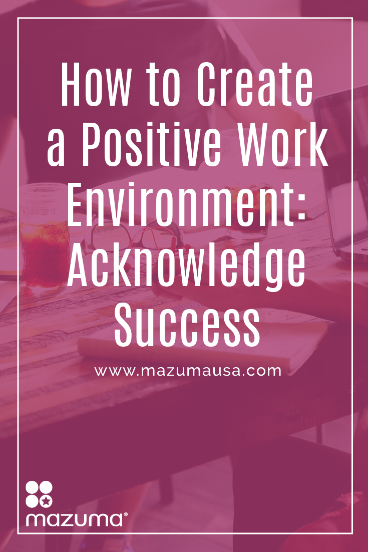How To Create Bohemian Chic Interiors: How To Create A Positive Work Environment: Acknowledge
