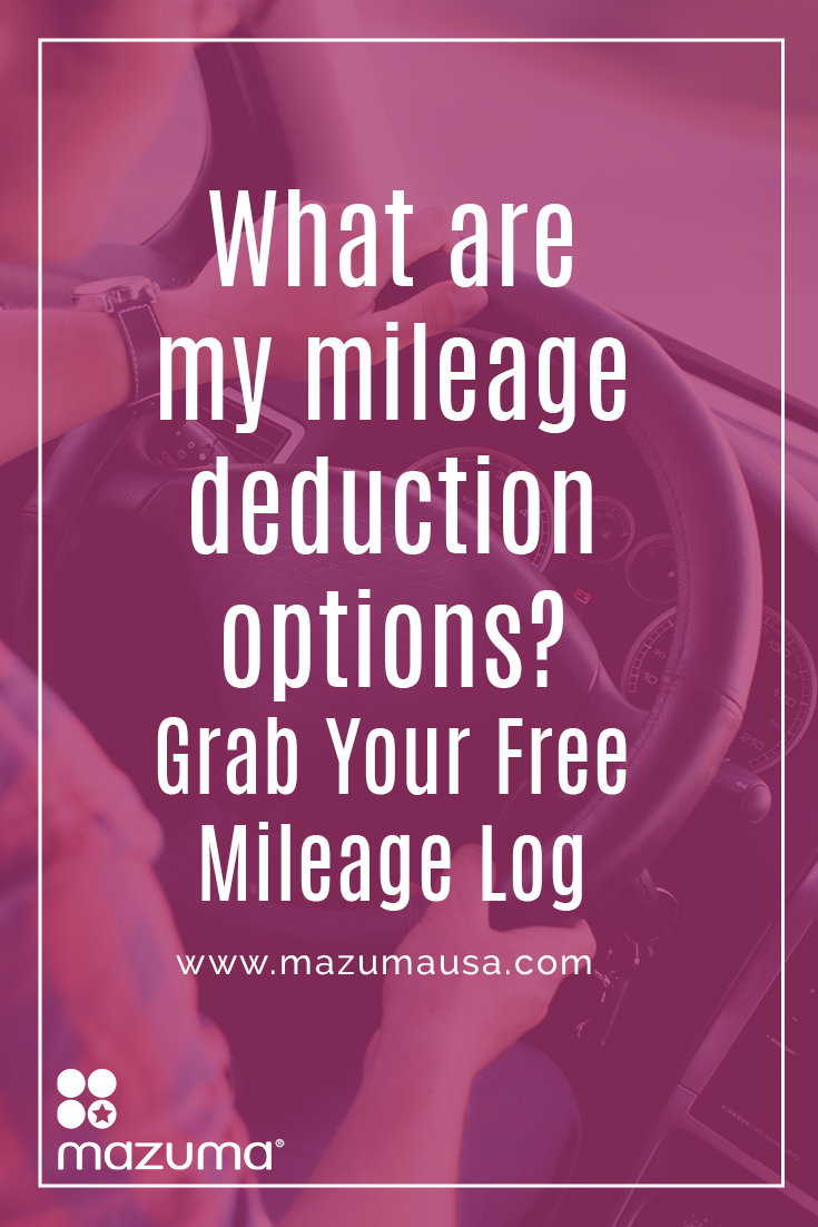 what are my mileage deduction options plus a free mileage log