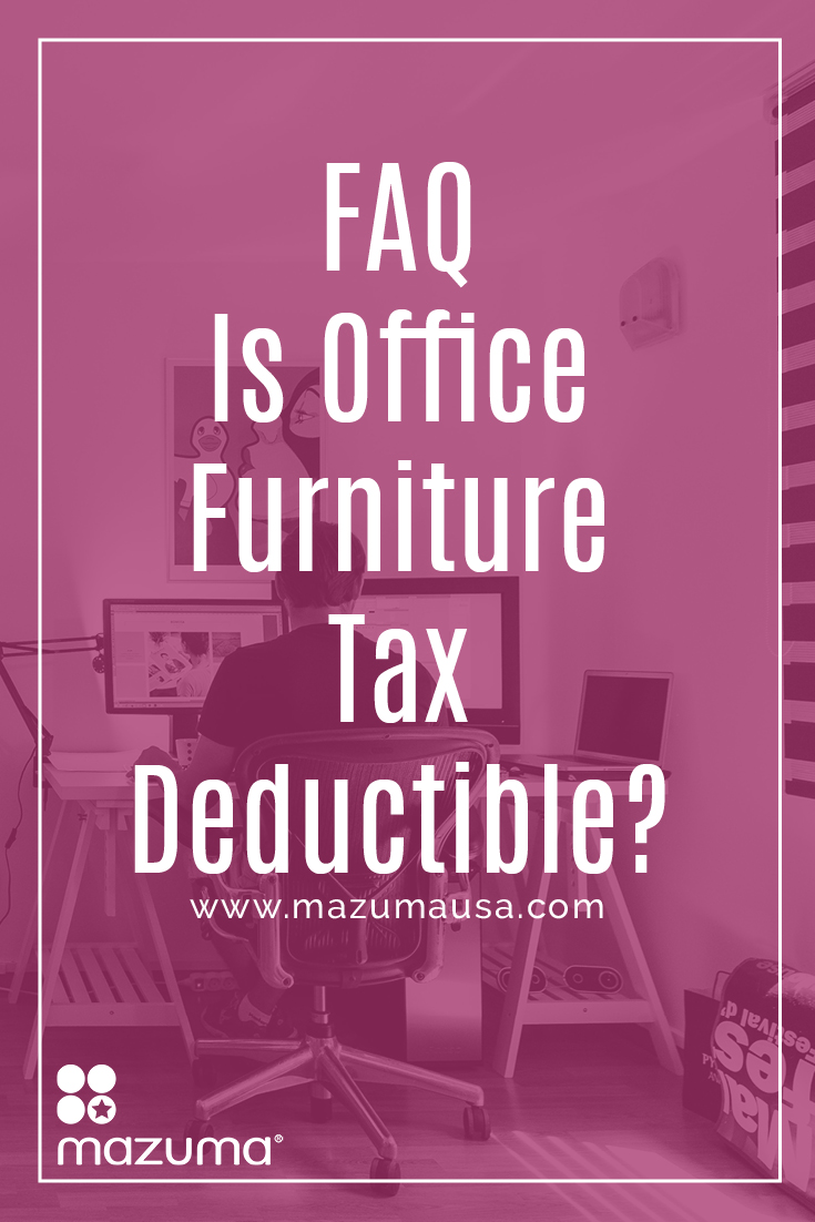 Whether you're buying office furniture for your home office or brick-and-mortar business take advantage of this tax deduction.