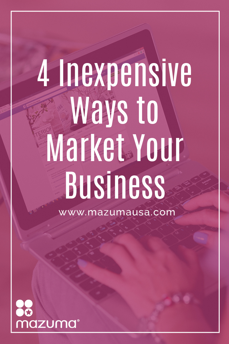 These 4 inexpensive ways to market your business can help you reach more people, who are already interested in your business without breaking the bank.