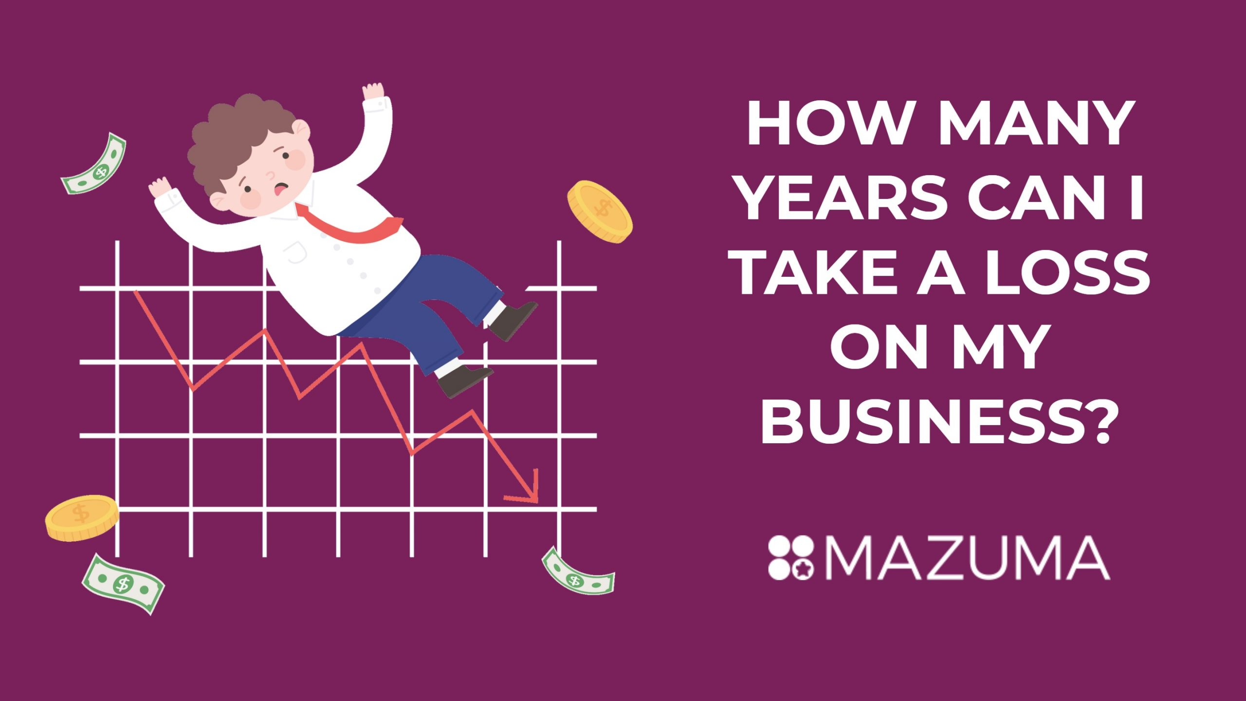 How Many Years Can I Take a Loss on My Business?