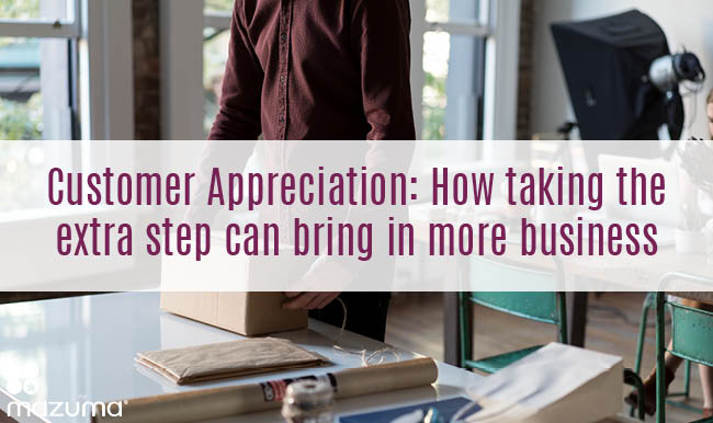 Customer appreciation is often forgotten when you're growing your business. However, it's the best way to increase your sales and build your business.