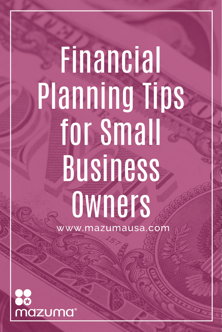 Financial Planning Tips for Small Business Owners | Mazuma