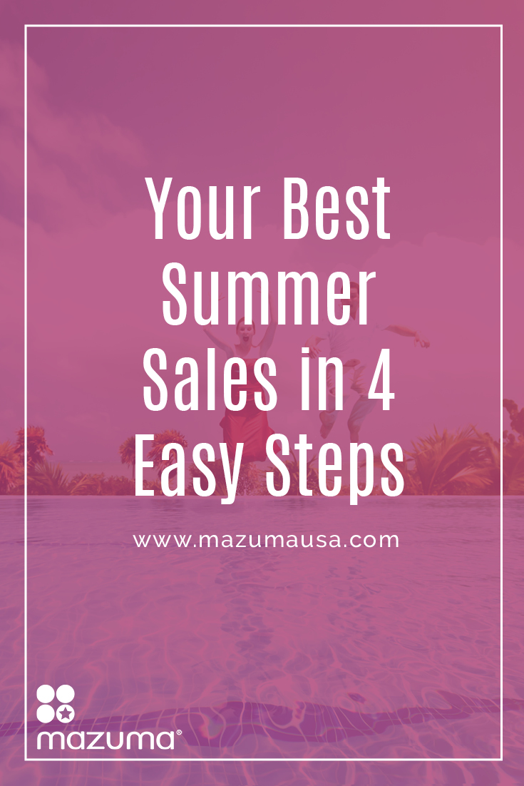 You don't have to live with poor summer sales. These four tips can help you have great sales throughout the entire year, summer included.