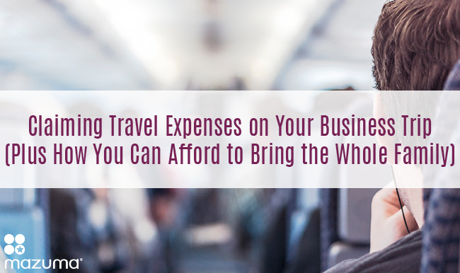 Claiming Travel Expenses On Your Business Trip Plus How