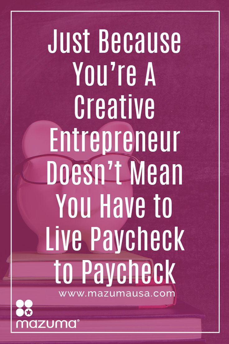 As a creative entrepreneur it's stressful to live paycheck to paycheck, especially when the checks aren't consistent. Take control of your finances with these tips.