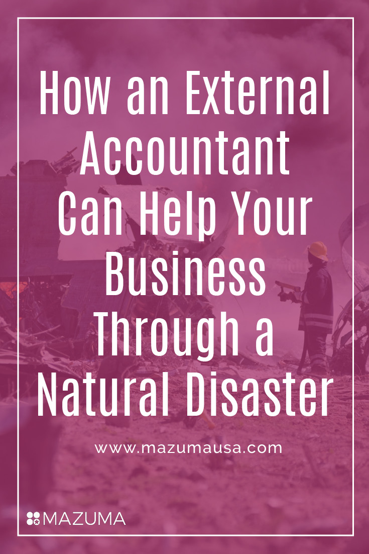 An external accountant can help business affected by natural disasters get back on their feet. Whether it's supplying documents or finding tax credits.