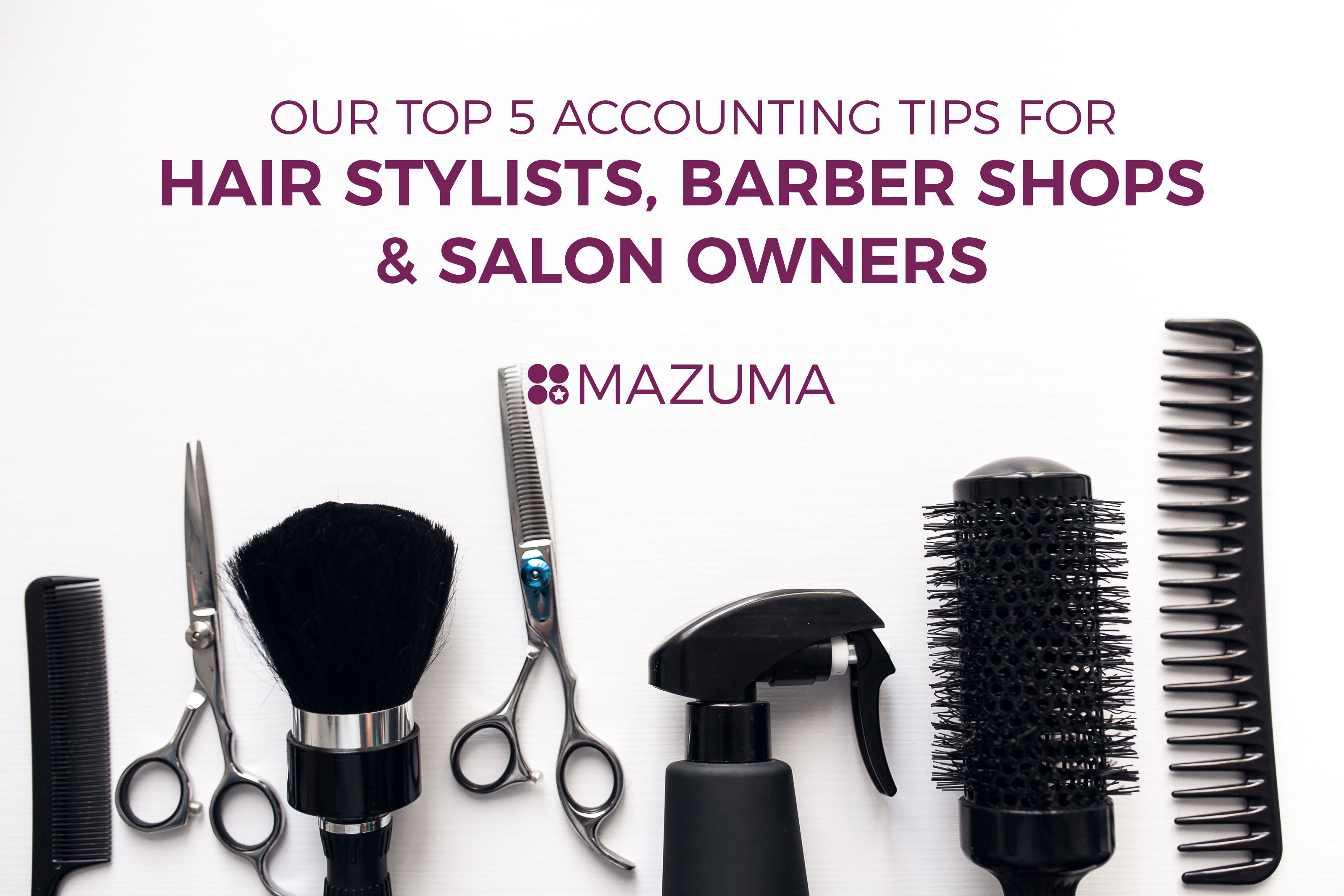 Top 5 Accounting Tips for Hair Stylists, Barber Shops