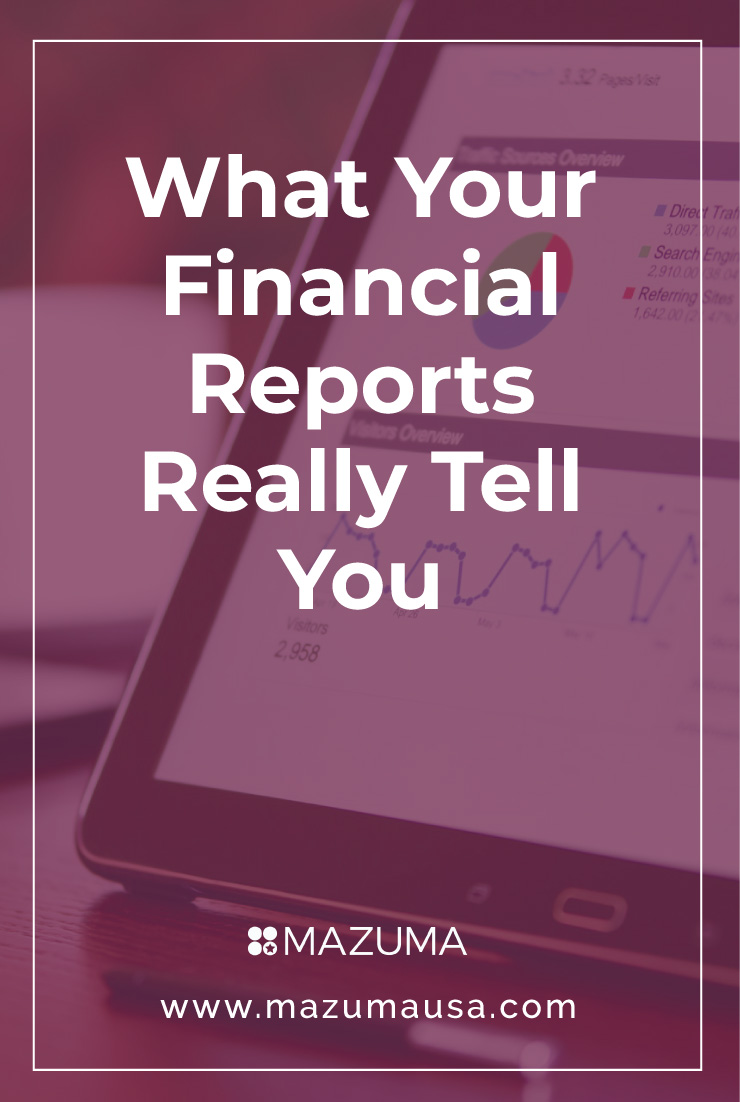 What Your Financial Reports Really Tell You | Small Business Tax & Accounting Advice | Mazuma USA