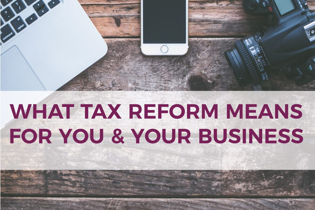 What Tax Reform Means for You & Your Business | Tax Reform 2018 | Mazuma USA | Small Business Accountants & Bookeeping