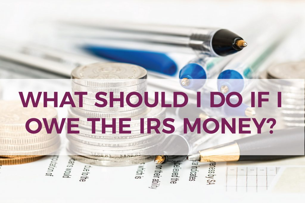 What should I do if I owe the IRS money? | Accounting for Small Businesses & Entrepreneurs | MazumaUSA