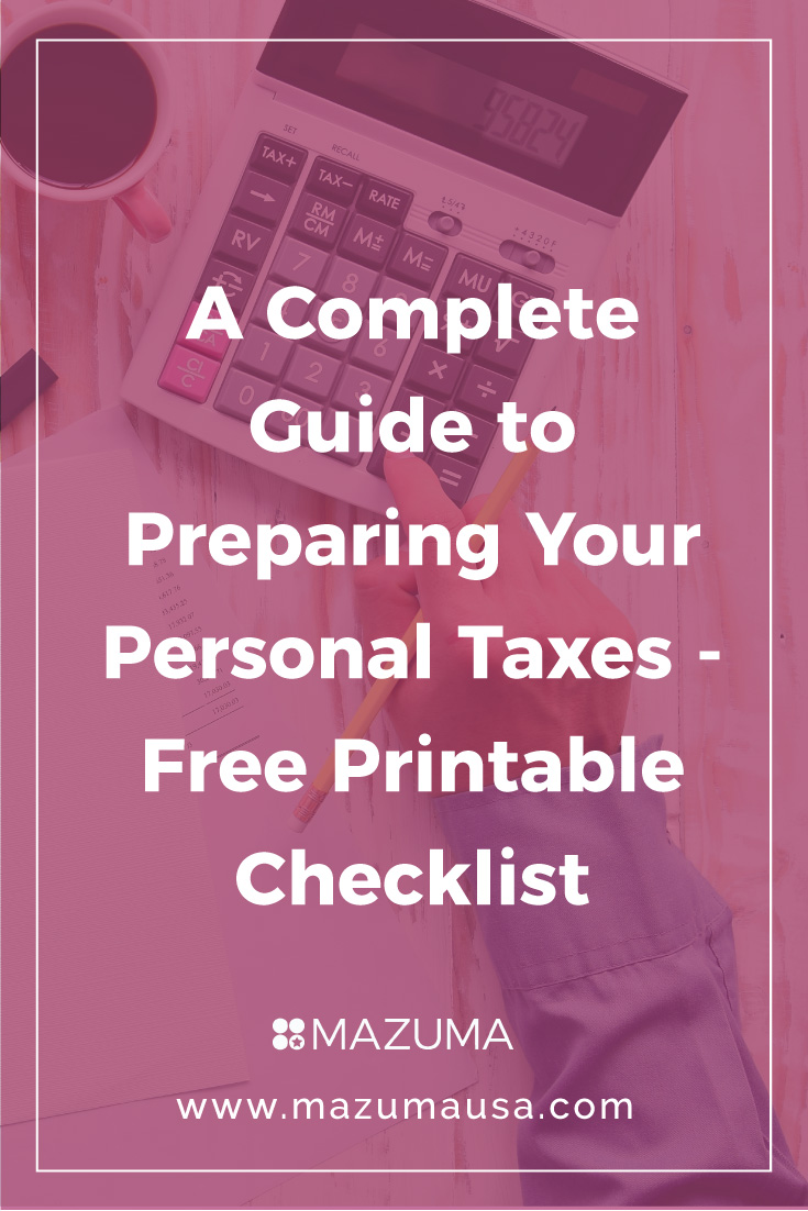 A Complete Guide to Preparing Your Personal Taxes with Free Printable Checklist | Personal Taxes 2017 | Preparing Taxes 2017 | Mazuma USA