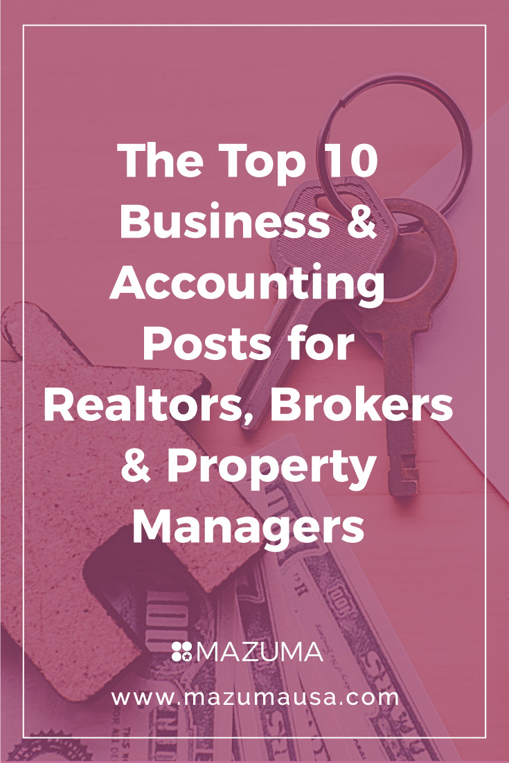 The Top 10 Business & Accounting Posts for Realtors, Brokers & Property Managers | Real Estate Accounting Advice | Mazuma USA