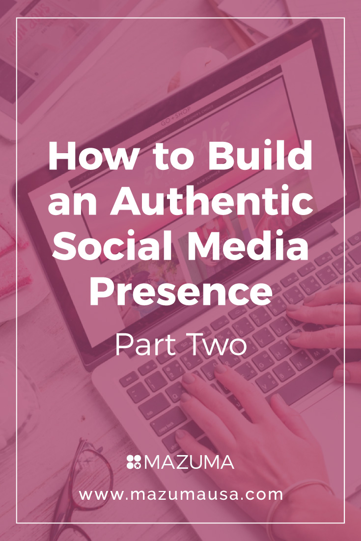 How to Build an Authentic Social Media Presence - Part Two  Social Media Strategies for Small Businesses   Mazuma USA   Small Business Accounting & Bookkeeping
