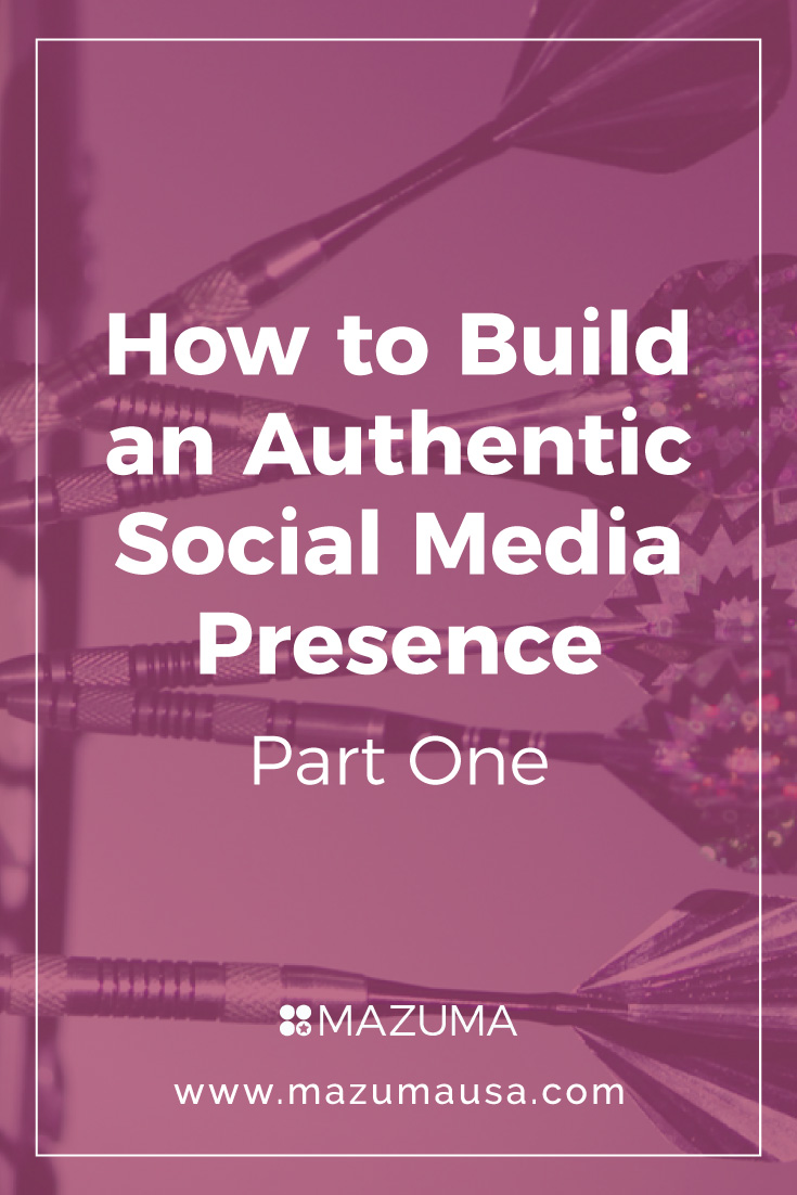 How to Build an Authentic Social Media Presence - Part One| Social Media Strategies for Small Businesses | Mazuma USA | Small Business Accounting & Bookkeeping