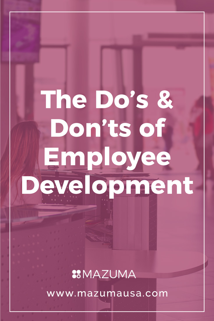 The Do's & Don'ts of Employee Development | Managing Employees | DIY Business | Small Business & Entrepreneur Bookkeeping and Accounting | Mazuma USA