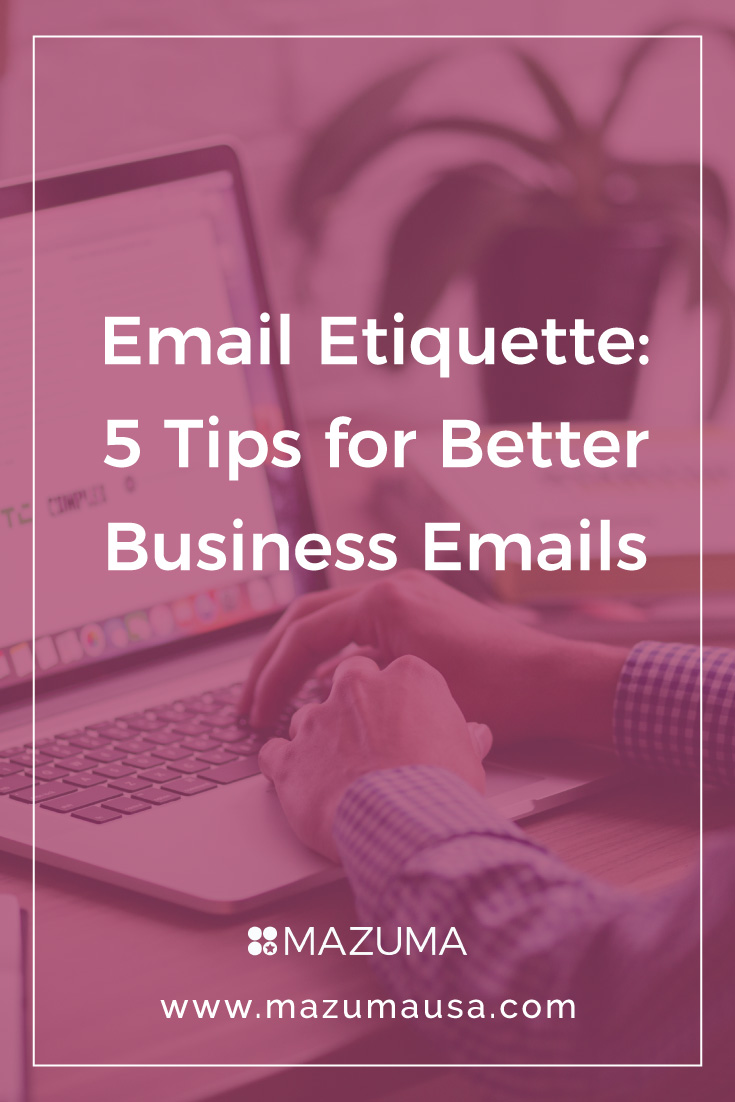 Email Etiquette: 5 Tips for Better Business Emails | Small Business Bookkeeping & Accounting | Mazuma USA