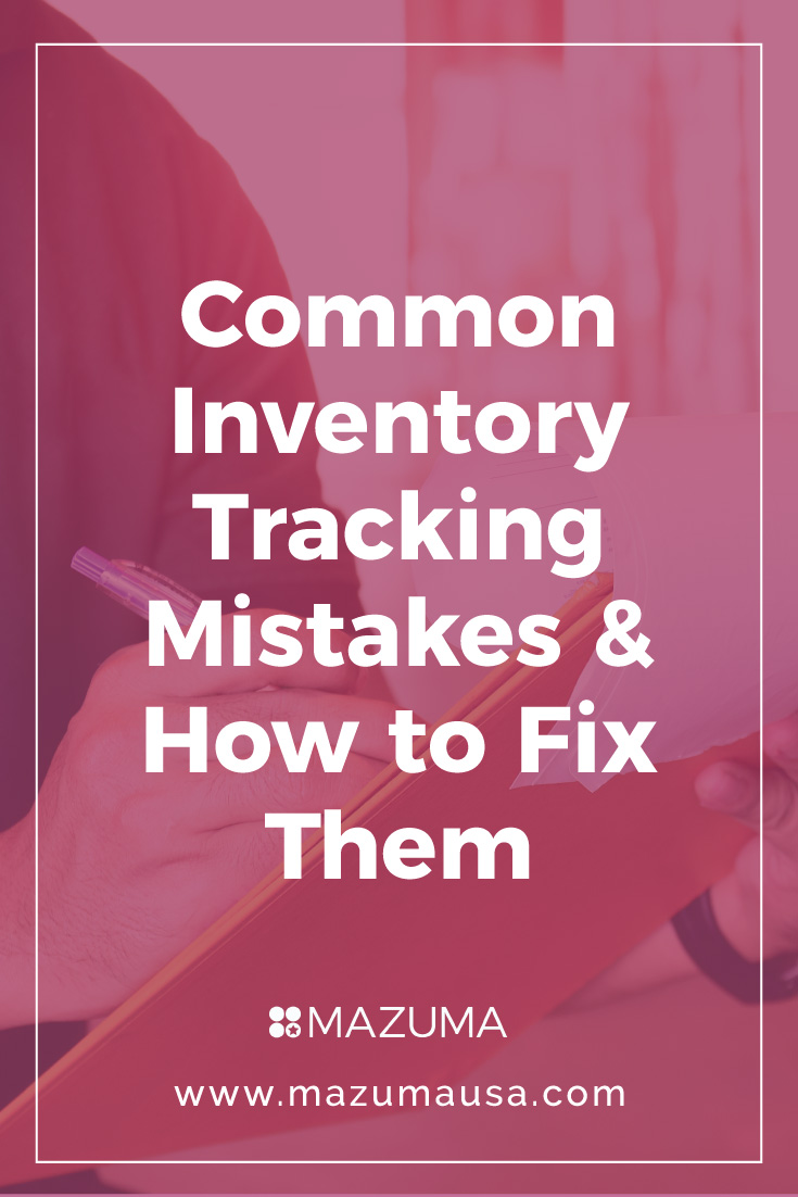 The Most Common Inventory Tracking Mistakes for Small Businesses & How to Fix Them | Bookkeeping & Accounting for Small Business | Small Business Tips | Mazuma USA