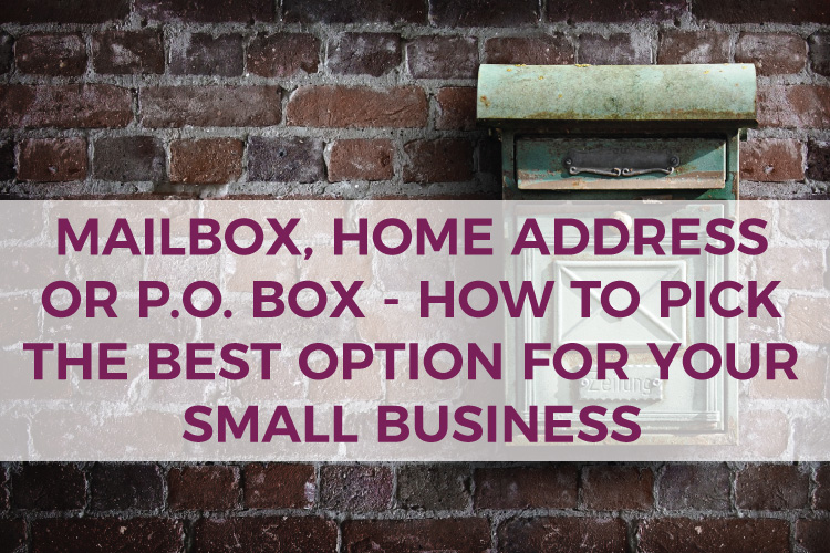 How to Pick the Best Address Option for Your Small Business - Mailbox, Home Address or P.O.Box | DIY Small Business Helps | Mazuma USA