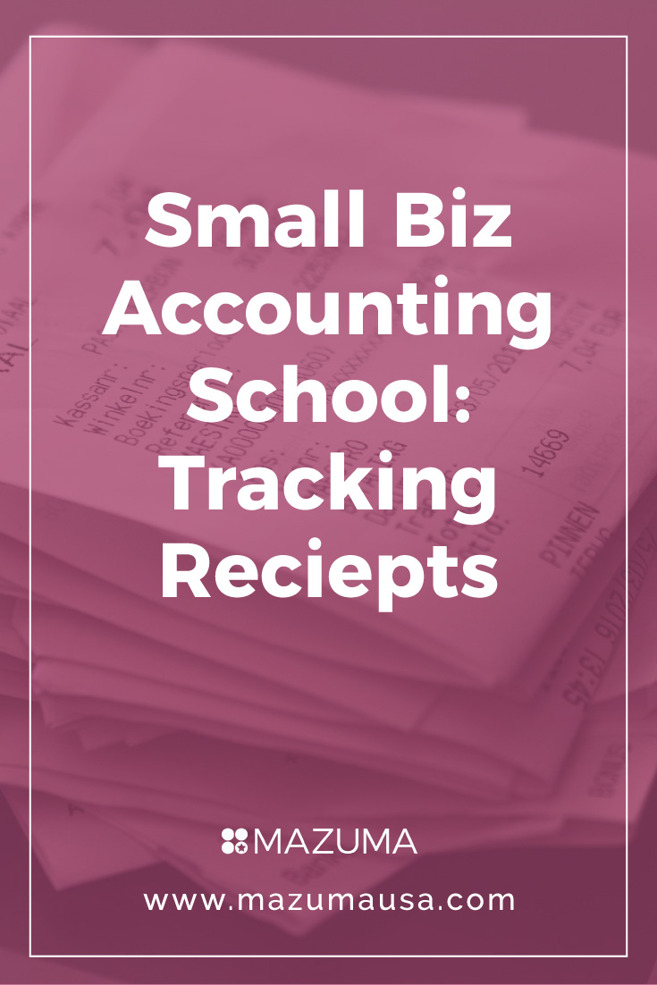 Small Business Accounting School : Conquering the Paper Pile-UP - How to Track Receipts | Small Business Accountants & Bookkeepers | Mazuma USA
