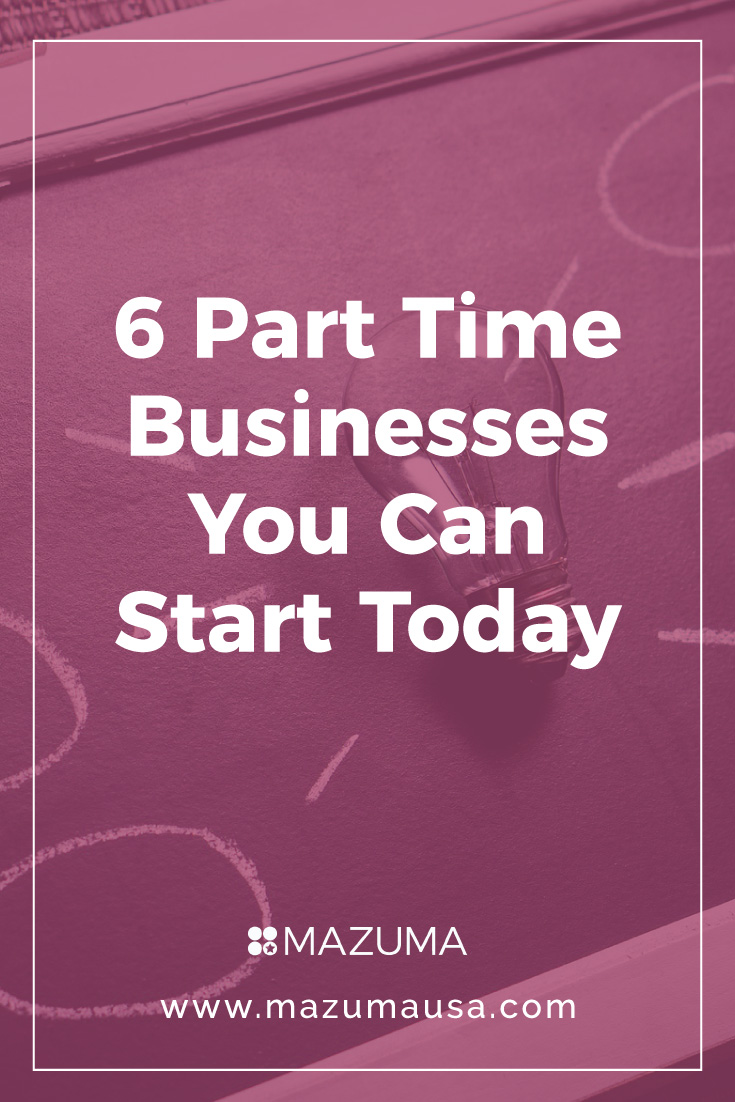 6 part time businesses you can start today | seasonal side hustles for extra money | Small Business Bookkeeping & Accounting Tips | Mauzma USA