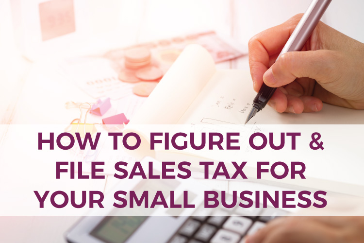 How to Figure Out & File Sales Tax for Your Small Business | DIY Business Accounting | Small Business Accounting & Bookkeeping | Mazuma USA