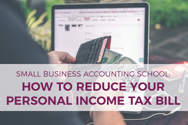 How to Reduce Your Personal Income Tax Bill | Small Business Accounting School | Bookkeeping and Accounting for Small Businesses | Mazuma USA