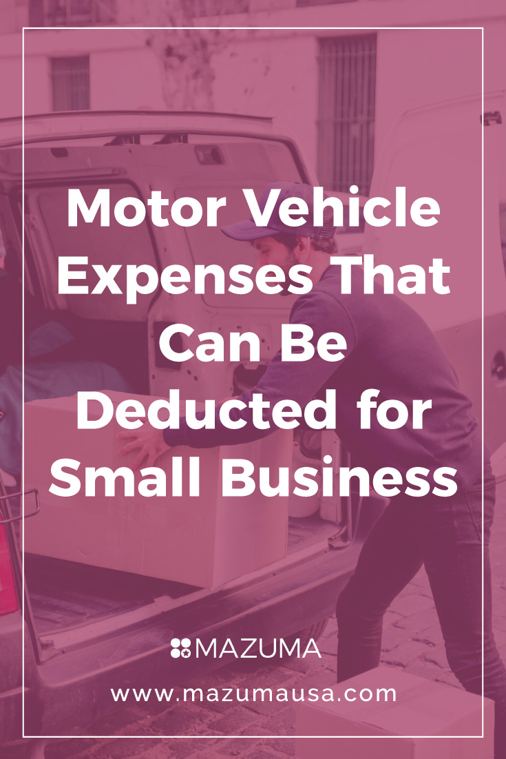Motor Vehicle Expenses that Can Be Deducted for Small Business | Accounting and Bookkeeping for Small Business | Mauzma USA