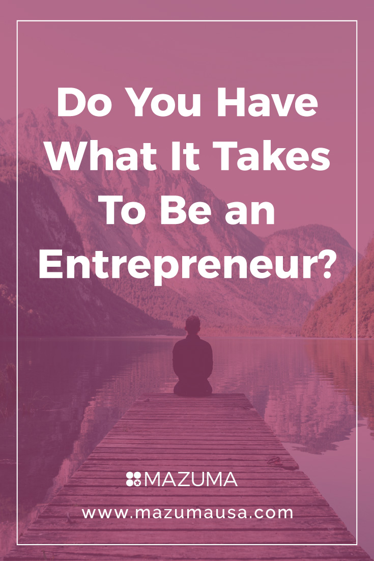 Do you have what it takes to be an entrepreneur? | Skills & Character traits of Successful Entrepreneurs | Accounting & Bookkeeping for Entrepreneurs & Small Businesses | Mazuma USA