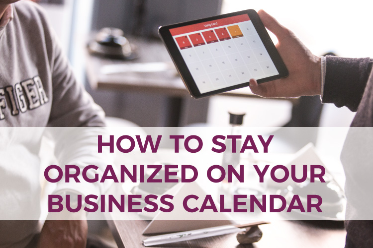 How to Stay Organized on Your Business Calendar | Accounting & Bookkeeping for Small Business | Build a Better Business | Mazuma USA