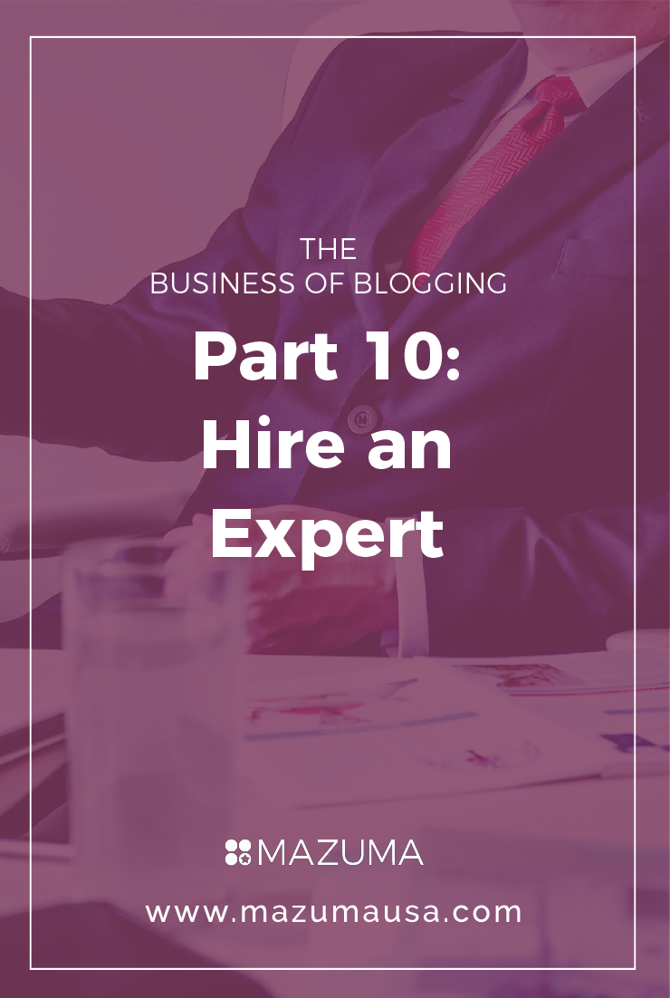 Business of Blogging Part 10 - Hire An Expert | Tax & Accounting for Bloggers | Turn your Blog Into a Business | Mazuma USA