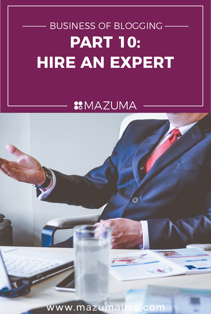 The Business of Blogging: Part 10 - Hire an Expert | Taxes & Accounting for Bloggers | Mazuma USA