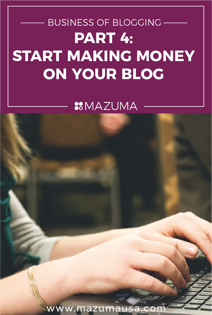 Business of Blogging Part 4 - Start Making Money on Your Blog | Accounting & Taxes for Bloggers | Mazuma USA