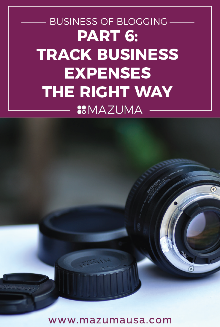 Business of Blogging Part 6 - Keeping Track of Business expenses the Right Way | Accounting & Taxes for Bloggers | Mazuma USA