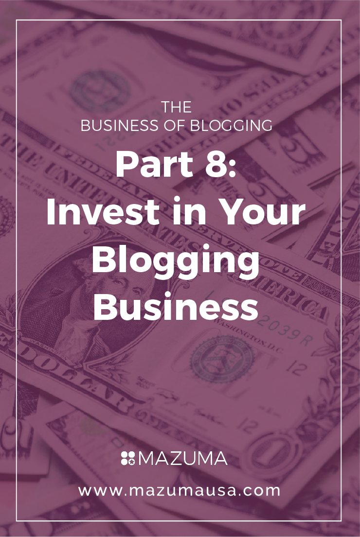 Business of Blogging Part 8 - Invest in Your Blogging Business | Tax & Accounting for Bloggers | Turn your blog into a business | Mazuma USA