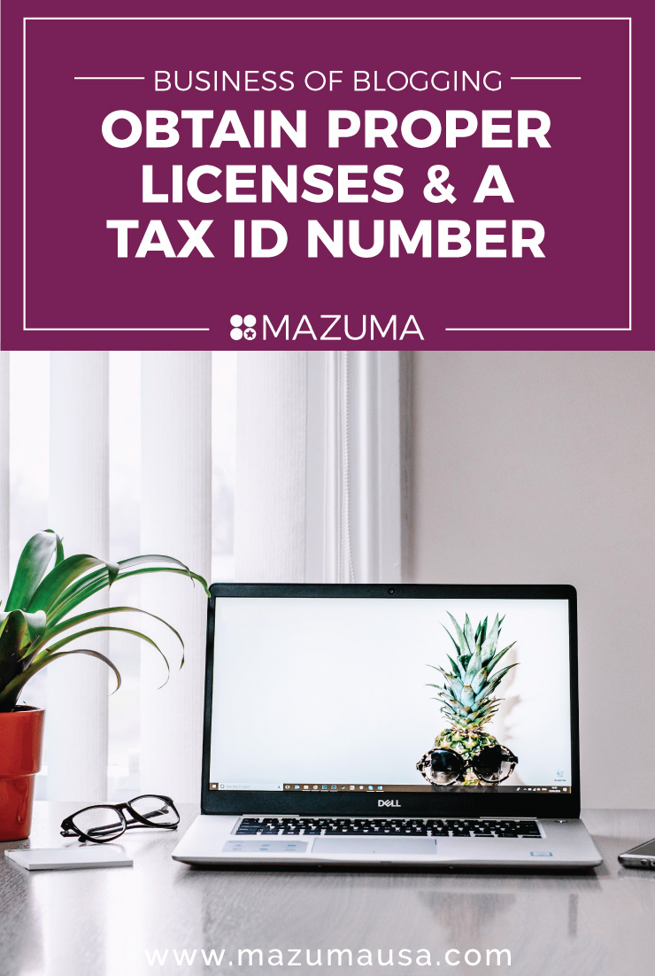 The Business of Blogging: Obtain Proper Licenses & a Tax ID Number | Small Business & Blogger Accountants | Mauzma USA