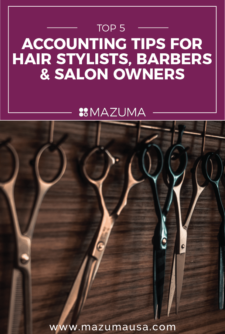 Top 5 Accounting Tips for Hair Stylists, Barbers & Salon Owners | Taxes & Accounting for Small Business | Mazuma USA