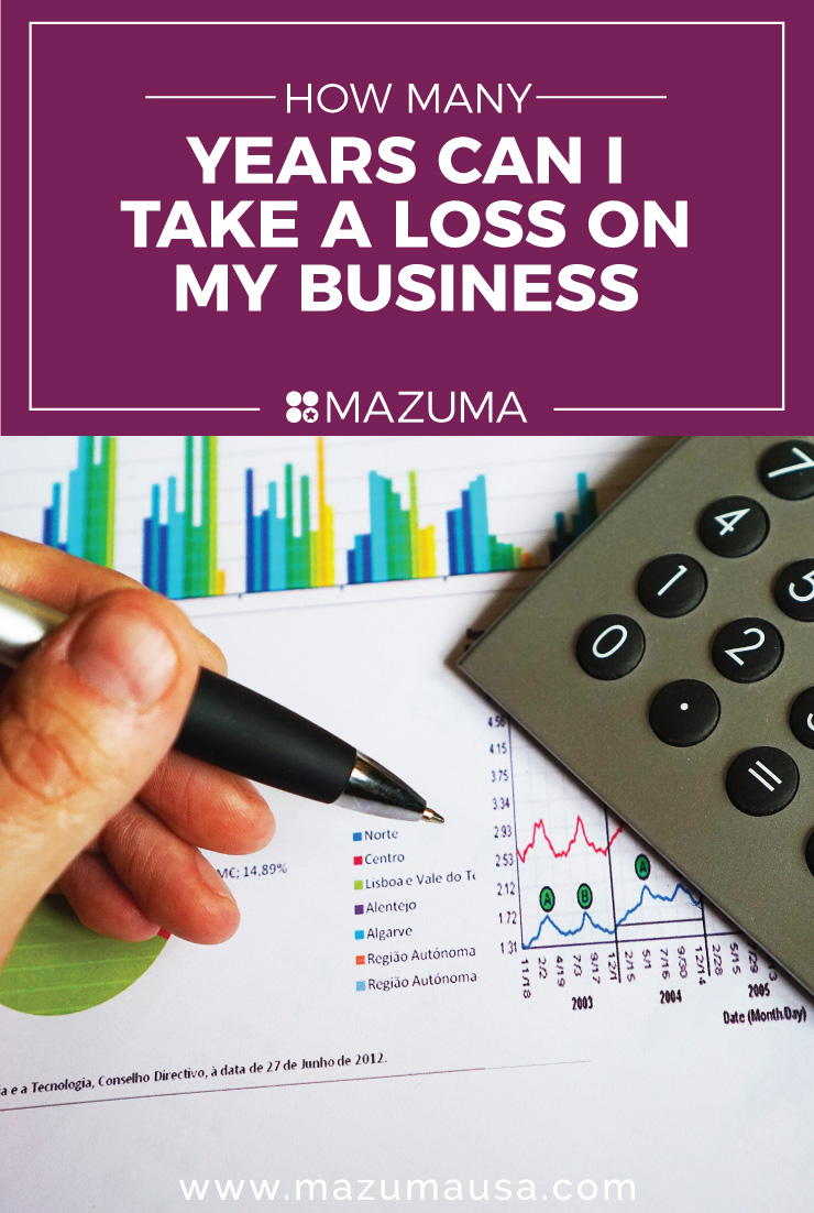 How Many Years Can I Take a Loss on My Business | Small Business Accountants & Bookkeepers | Mauzma USA