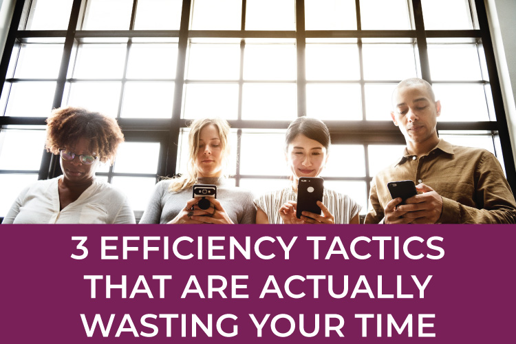3 Efficiency Tactics That Are Actually Wasting Your Time | Small Biz & Entrepreneur Tips | Bookkeeping & Taxes for Small Business | Mazuma USA