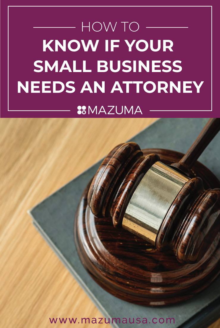 How to Know if Your Small Business Needs an Attorney | Accounting & Taxes for Small Businesses & Entrepreneurs | Mazuma USA