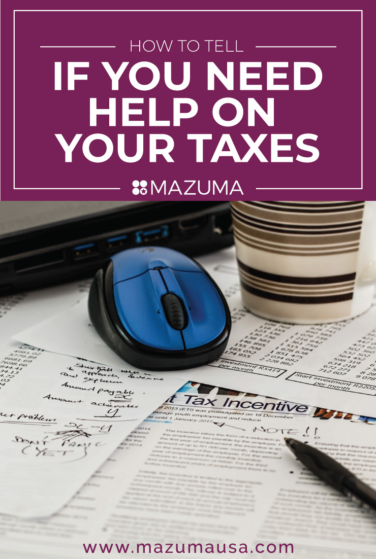 How To Tell If You Need Help On Your Taxes | Taxes & Accounting for Small Businesses | Tax Help | Mazuma USA