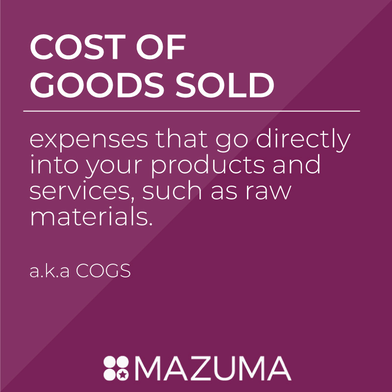 What Are Costs of Goods Sold? | DIY Tax & Accounting for Small Business & Entrepreneurs | Mazuma USA