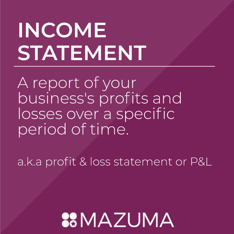 What is an income statement? | Accounting & Tax Help for Small Business & Entrepreneurs | MauzmaUSA