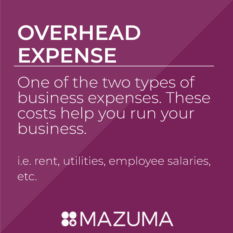 What is an Overhead Expense? | DIY Tax & Accounting for Small Business & Entrepreneurs | Mazuma USA