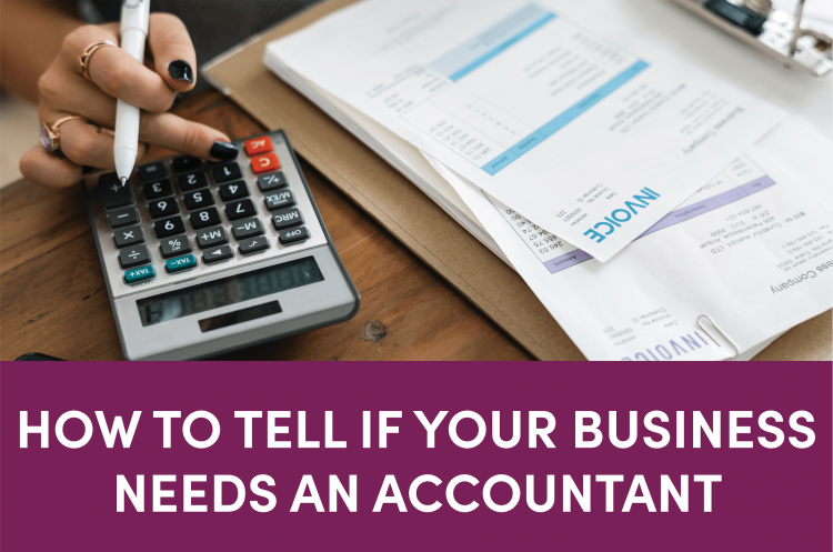 How to tell if your small business needs an accountant