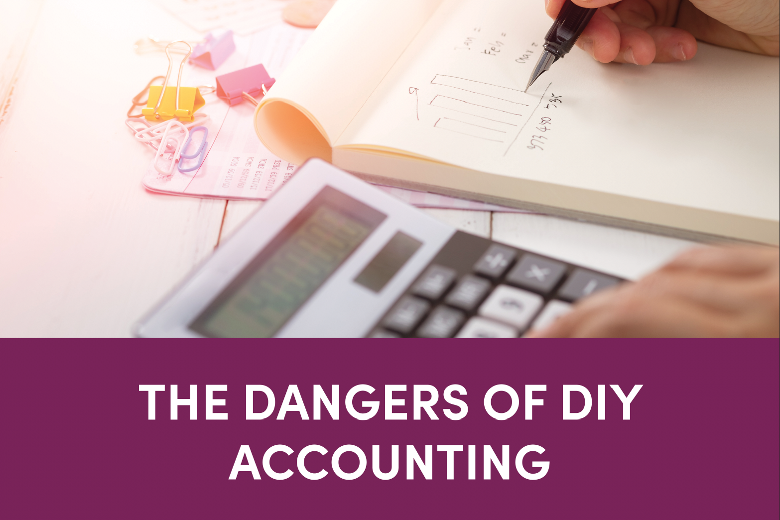 The Dangers of DIY Accounting